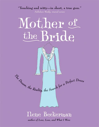 Mother of the Bride, by Ilene Beckerman
