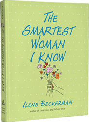 The Smartest Woman I Know, by Ilene Beckerman